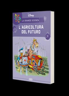 La Grande Scienza Disney n.25 - Paperino e l'agricoltura del futuro