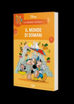 La Grande Scienza Disney n.29 - Topolino e il mondo di domani