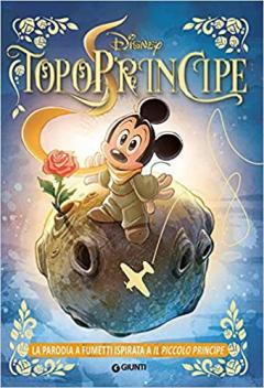 TopoPrincipe - La parodia a fumetti ispirata a Il piccolo principe